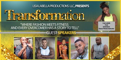 """TRANSFORMATION-""""WHERE FASHION MEETS FITNESS AND OVERCOMERS TELL THEIR STORY."""""""