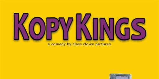 Film Screening: Kopy Kings, a new comedy by class clown pictures