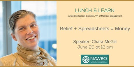 June Lunch & Learn: Belief + Spreadsheets = Money tickets