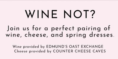 Wine Not? • Wine & Shopping Party @ Cynthia Rowley