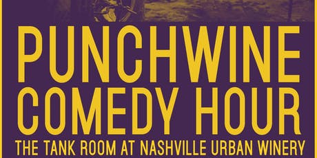 Punchwines Comedy Hour at Nashville Urban Winery June Edition tickets
