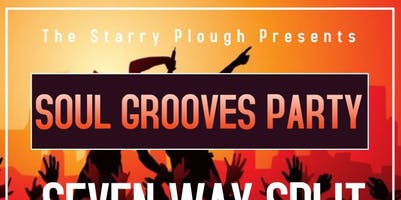 Soul Grooves Party w/ Seven Way Split, Groove Objective, and DJ Dion Garcia @ The Starry Plough Pub