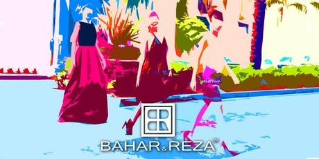 Bahar & Reza 2019 Collection Fashion Show and After Party entradas