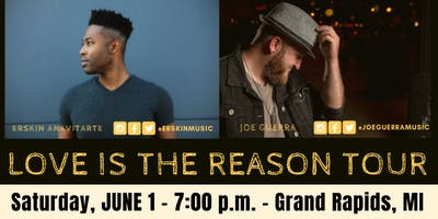 """Love is the Reason Tour"" Featuring: Joe Guerra & Erskin Anavitarte"