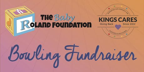 Baby Roland Foundation Bowling Fundraiser tickets