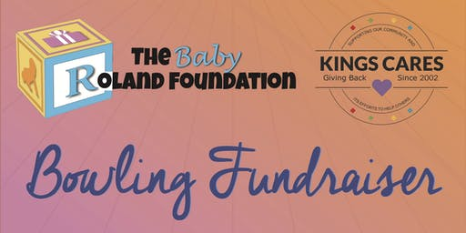 Baby Roland Foundation Bowling Fundraiser