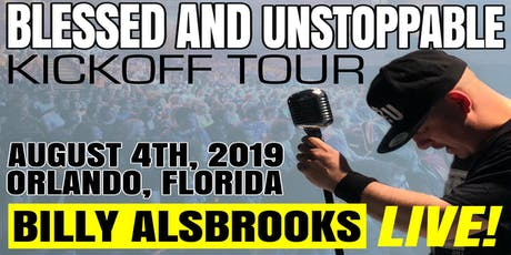 Billy Alsbrooks LIVE: The Blessed And Unstoppable World Tour! tickets