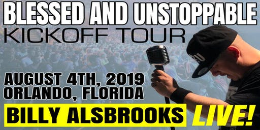 Billy Alsbrooks LIVE: The Blessed And Unstoppable World Tour!