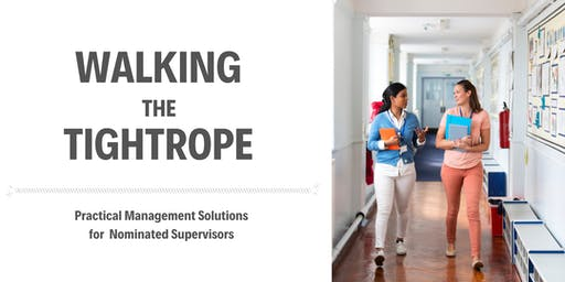 Walking the Tightrope - Practical Management Solutions for Nominated Supervisors - Perth