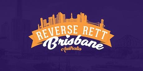Reverse Rett Brisbane tickets