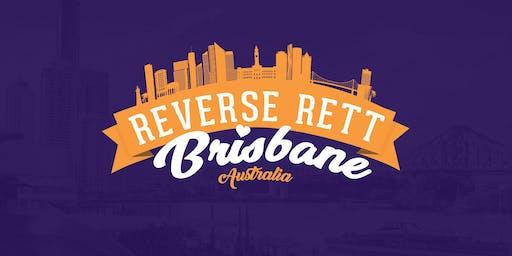 Reverse Rett Brisbane