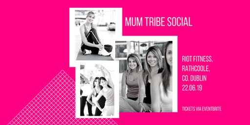 Mum Tribe Social Dublin - Strong Mums @ Riot Fitness Rathcoole