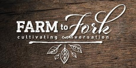 2019 Farm to Fork Cultivating Conversations tickets