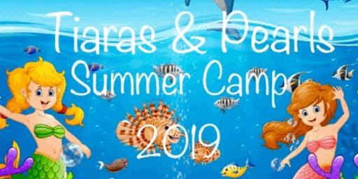 Tiaras and Pearls Under The Sea Summer Camp Session 1  (June 18th - June 21st)