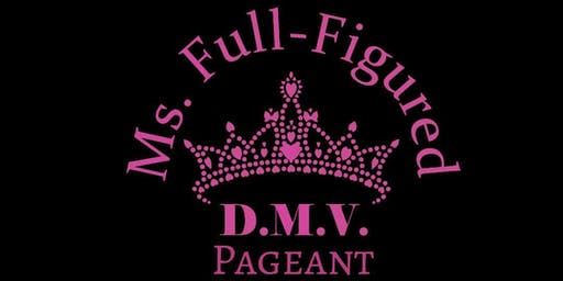"3rd Annual Ms. Full-Figured D.M.V. Pageant "" The Year of the Queens Tribe"""