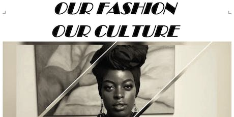 Our Fashion, Our Culture tickets