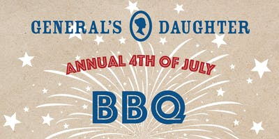 The General's Daughter Annual 4th of July BBQ