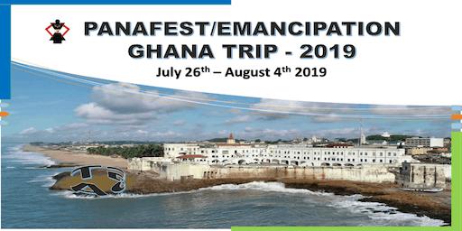 PANAFEST/EMANCIPATION  CELEBRATION GHANA TRIP -  2019