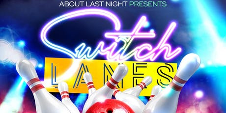 Switch Lanes Pt.5 Not your Average Bowling Party  tickets
