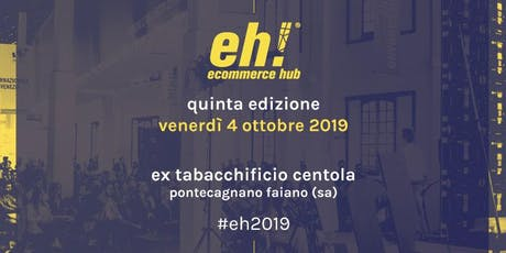 Ecommerce HUB 2019 #eh2019 tickets
