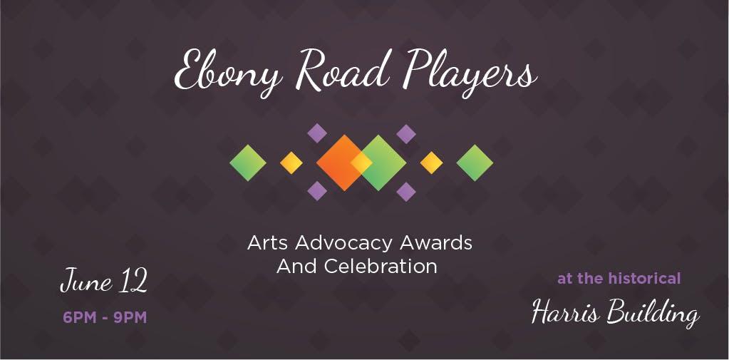 Ebony Road Players Arts Advocacy Awards and Celebration banner