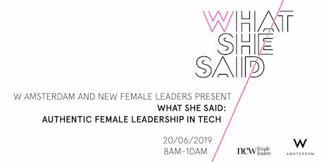 What She Said x New Female Leaders: Authentic Female Leadership in Tech tickets
