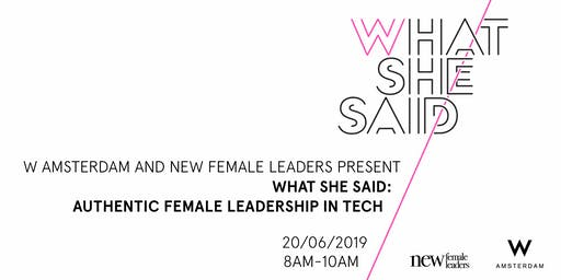 What She Said x New Female Leaders: Authentic Female Leadership in Tech