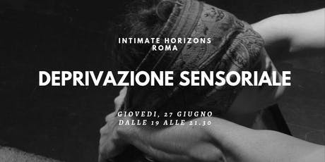 Deprivazione sensoriale - Roma biglietti