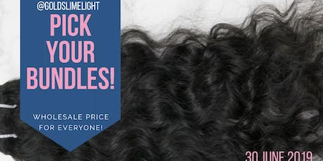Pick Your Bundles Raw Hair Sales Event.  (Wholesale price for Everyone). tickets
