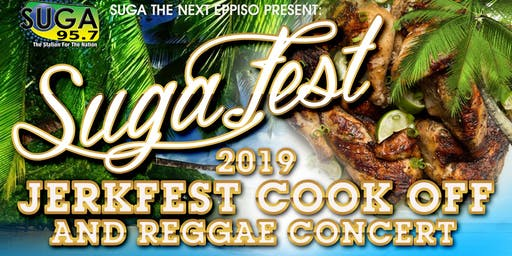 SUGA FEST CONCERT 2019 ANNUAL National ATL JERKFEST COOK OFF