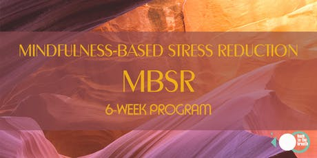 Mindfulness-based Stress Reduction 6-week program tickets