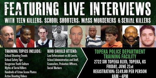 Profiling Teen Killers, School Shooters, Mass Murderers & Serial Killers-Training by Phil Chalmers-Topeka, KS June 21, 2019