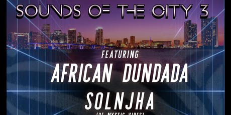 Sounds of the City 3: African Dundada, SolNJha & guests tickets