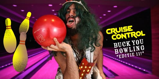 Cruise Control: Buck You Bowling, 11e editie