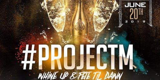 #ProjectM WHINE UP & FETE TIL DAWN