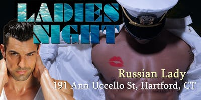 Ladies Night Out LIVE! Male Revue Hartford CT