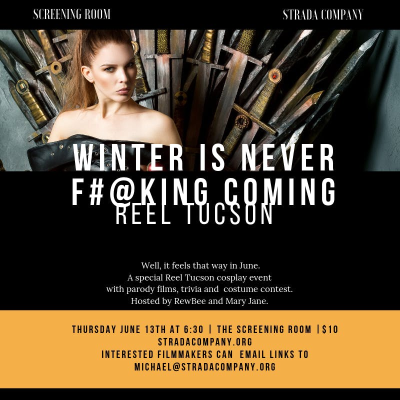 Reel Tucson: Winter is Never F****** Coming banner