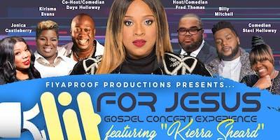 """""""LIT for Jesus"""" Gospel Concert Experience!! Featuring """"Kierra Sheard""""!!"""