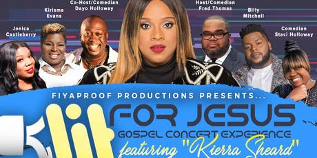 """LIT for Jesus"" Gospel Concert Experience!! Featuring ""Kierra Sheard""!! tickets"