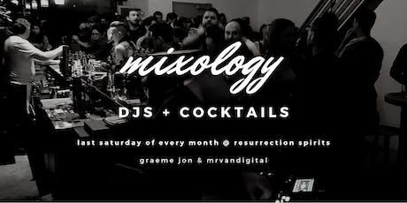MIXOLOGY @ Resurrection Spirits | DJs + COCKTAILS tickets