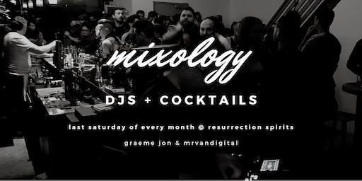 MIXOLOGY @ Resurrection Spirits | DJs + COCKTAILS