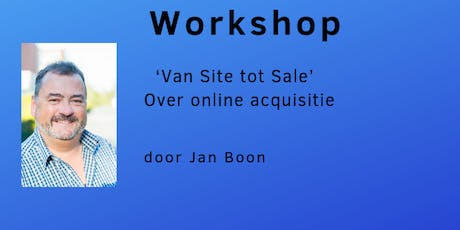 Workshop 'Van Site tot Sale' Over online acquisitie tickets
