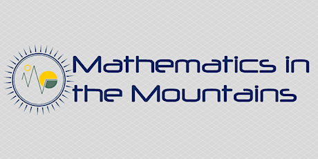 Mathematics in the Mountains Conference 2020 tickets
