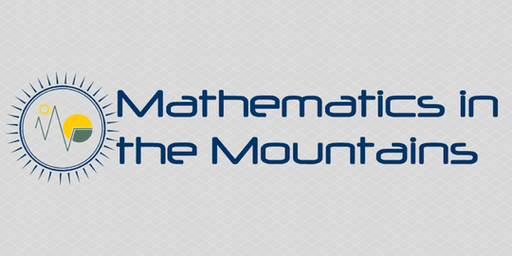 Mathematics in the Mountains Conference 2020