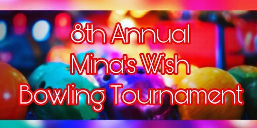 8th Annual Mina's Wish Bowling Tournament