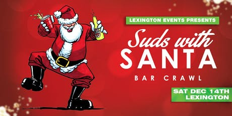 Suds with Santa Bar Crawl - Lexington December 14th tickets