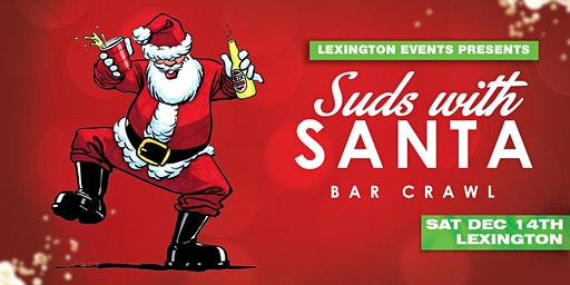 Suds with Santa Bar Crawl - Lexington December 14th