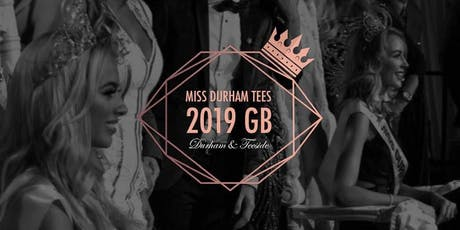Miss Durham Tees Regional Finals 2019/20- Diamonds are a Girls Best Friend' tickets