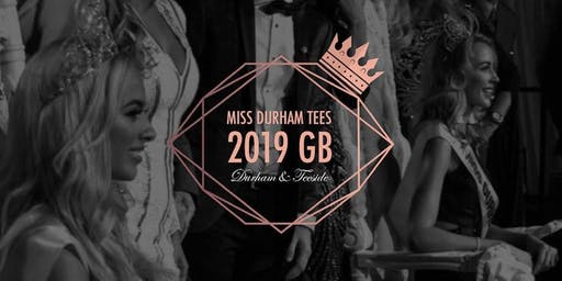 Miss Durham Tees Regional Finals 2019/20- Diamonds are a Girls Best Friend'