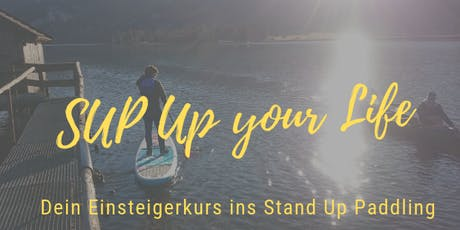 SUP up your Life: Dein Einsteigerkurs ins Stand Up Paddling Tickets